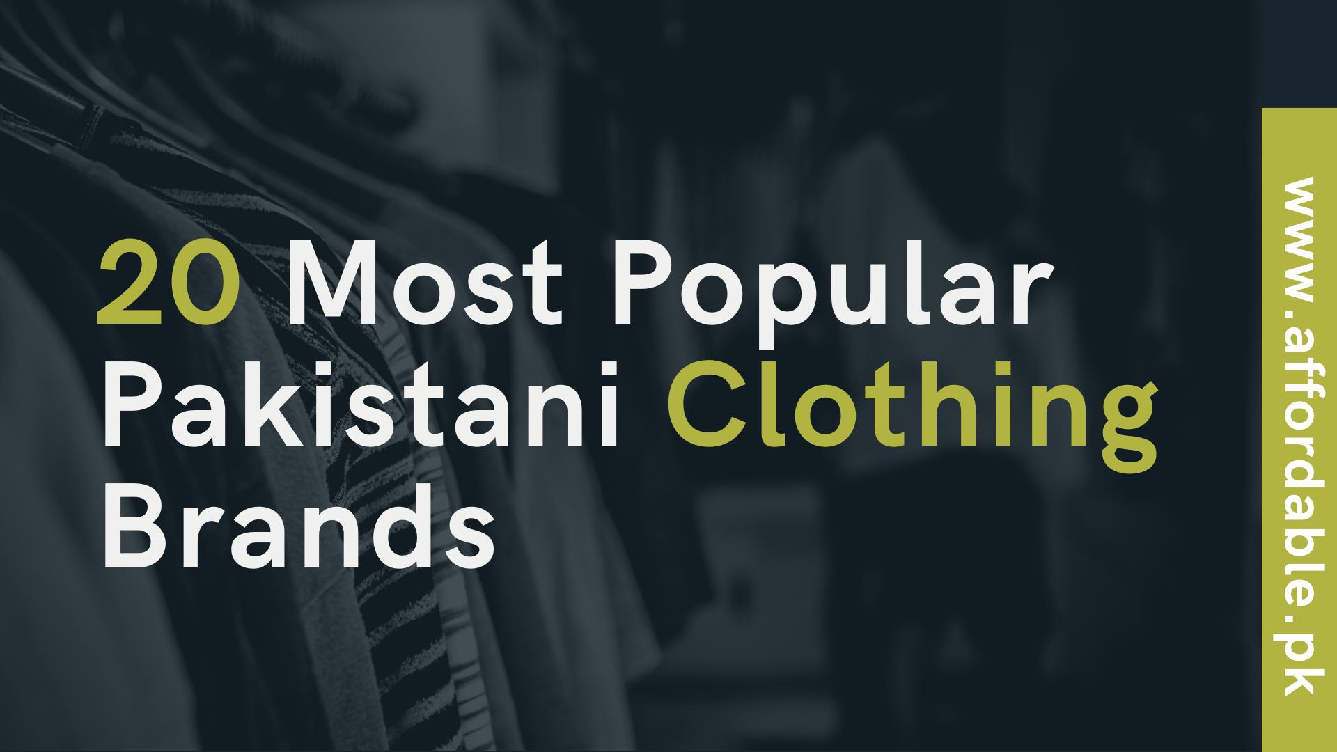 Top 20 Most Popular Pakistani Clothing Brands 2021