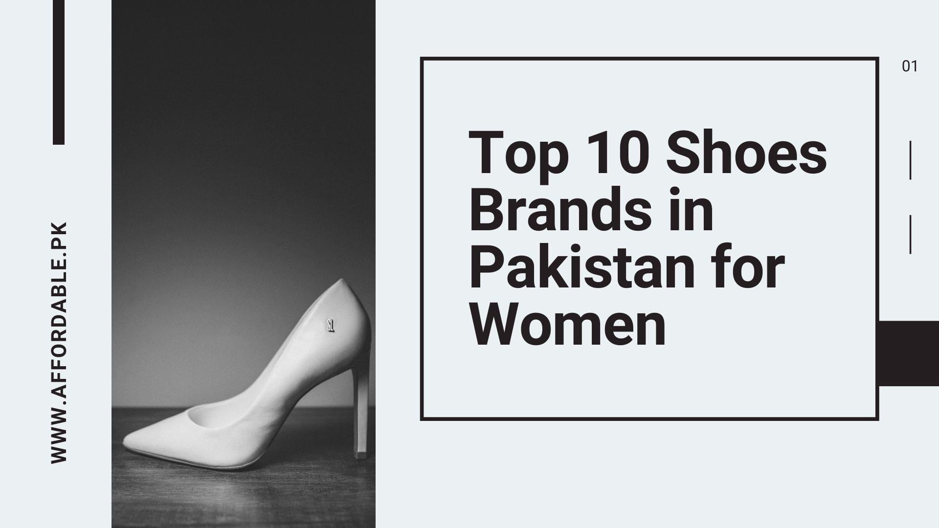Top 10 Shoes Brands in Pakistan for Women