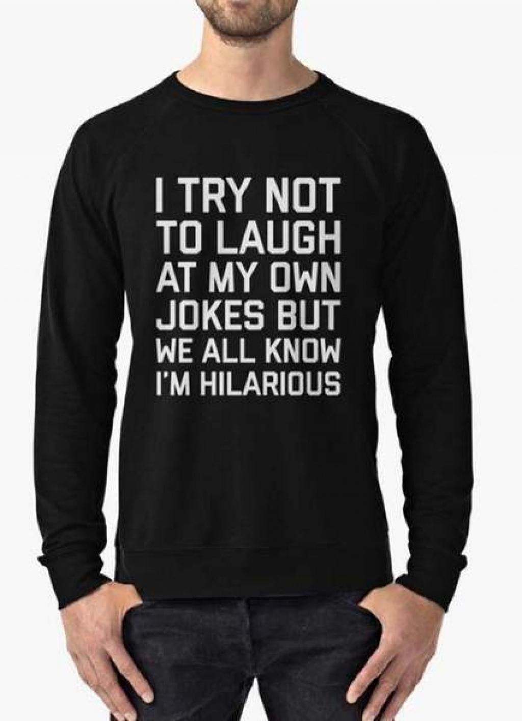 15409176960_manahil-sweat-shirt-i-try-not-to-laugh-sweat-shirt-3908027547736_grande.jpg